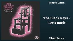 The Black Keys - Lets Rock Album Review