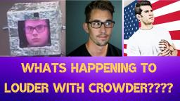 WHAT IS HAPPENING AT LOUDER WITH CROWDER