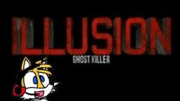 ILLUSION GHOST KILLER| The Evil Jeffry the Killer.
