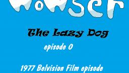Wowser the Lazy Dog: 1977 Belvision Film episode (2018) (BAD VHS QUALITY VERSION)